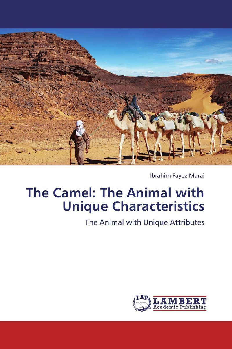 The Camel: The Animal with Unique Characteristics