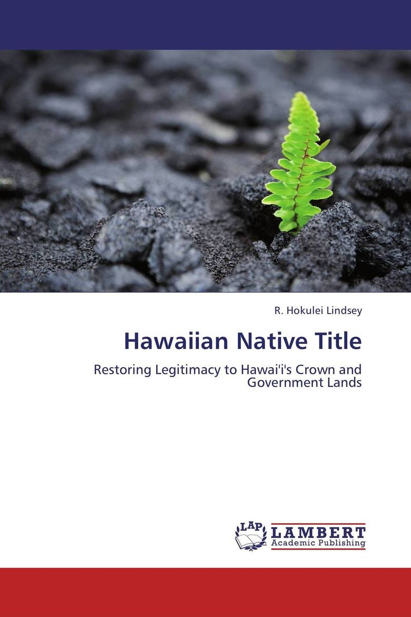 Hawaiian Native Title the return of the native