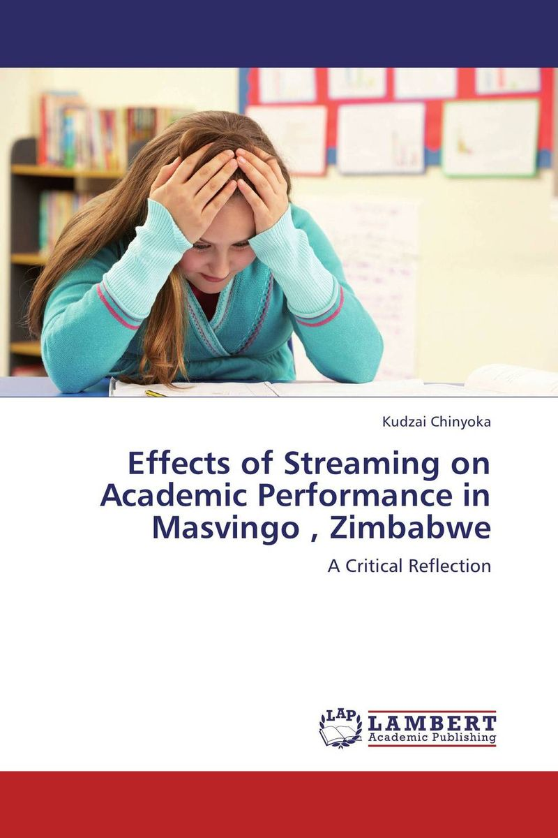 Effects of Streaming on Academic Performance  in Masvingo , Zimbabwe  sagar raj mahat and rajendra dhakal performance analysis of df relay with keyhole and correlation effects