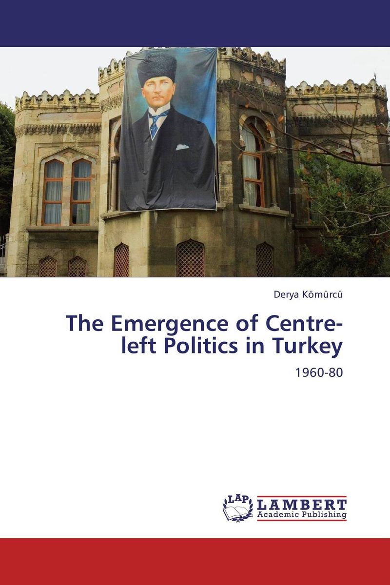 купить The Emergence of Centre-left Politics in Turkey недорого