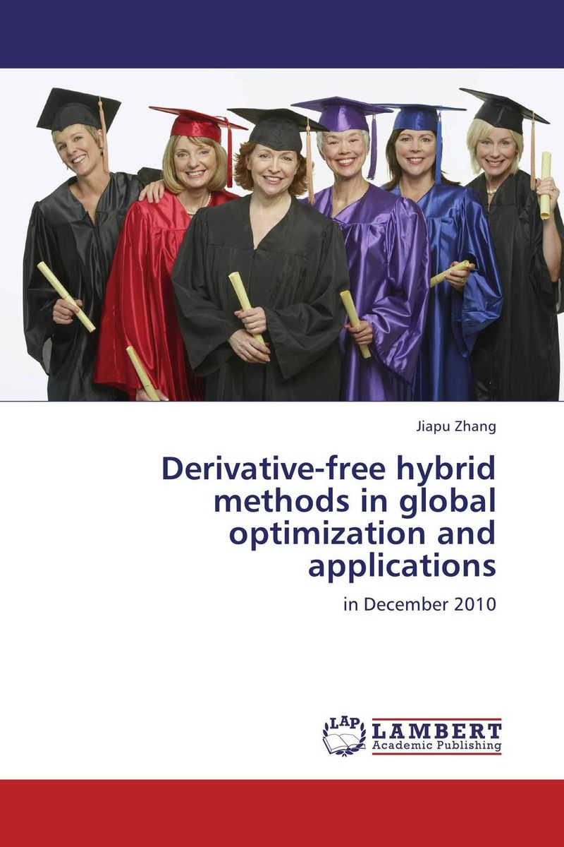 Derivative-free hybrid methods in global optimization and applications the application of global ethics to solve local improprieties
