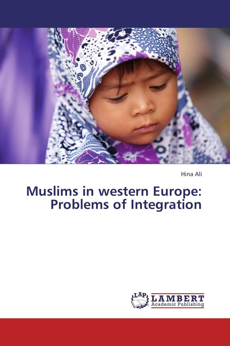 Muslims in western Europe: Problems of Integration the integration of ethnic kazakh oralmans into kazakh society