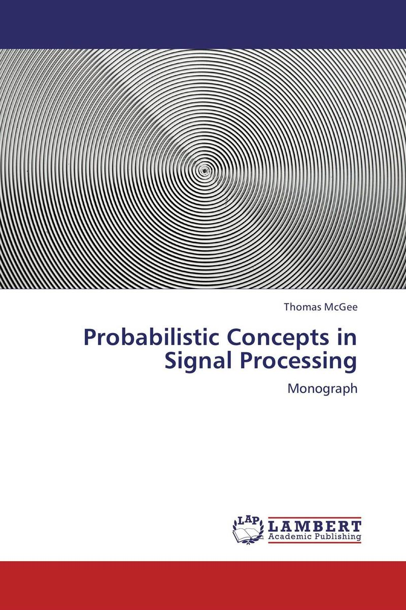 Probabilistic Concepts in Signal Processing