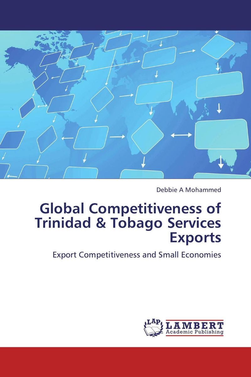 Global Competitiveness of Trinidad & Tobago Services Exports купить