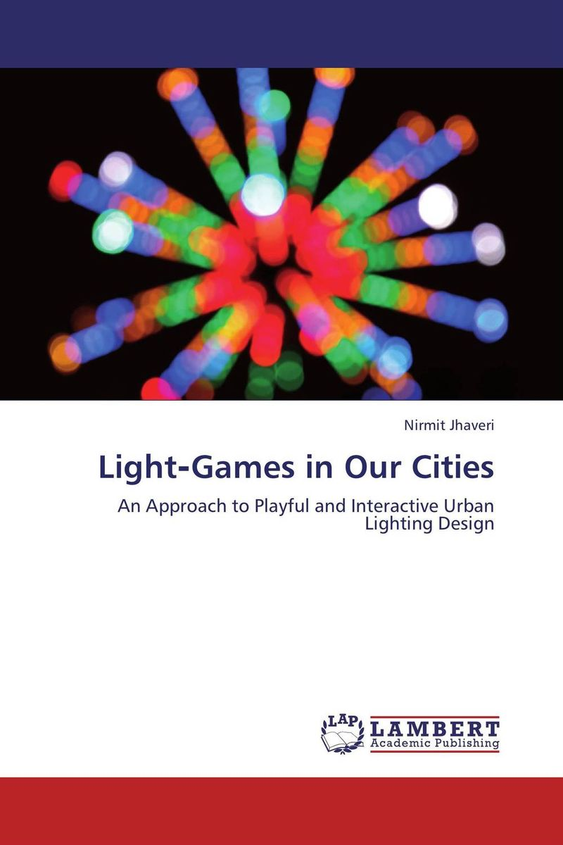 Light?Games in Our Cities shailaja menon ahmedabad colonial imagery and urban mindscapes