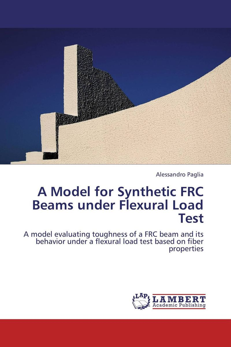 A Model for Synthetic FRC Beams under Flexural Load Test prasanta kumar hota and anil kumar singh synthetic photoresponsive systems