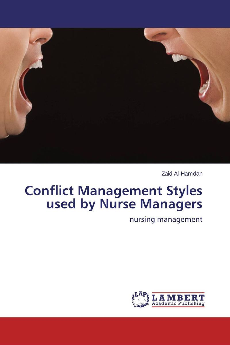 Conflict Management Styles used by Nurse Managers mulatu mebratu seifu assessment of conflict management practice