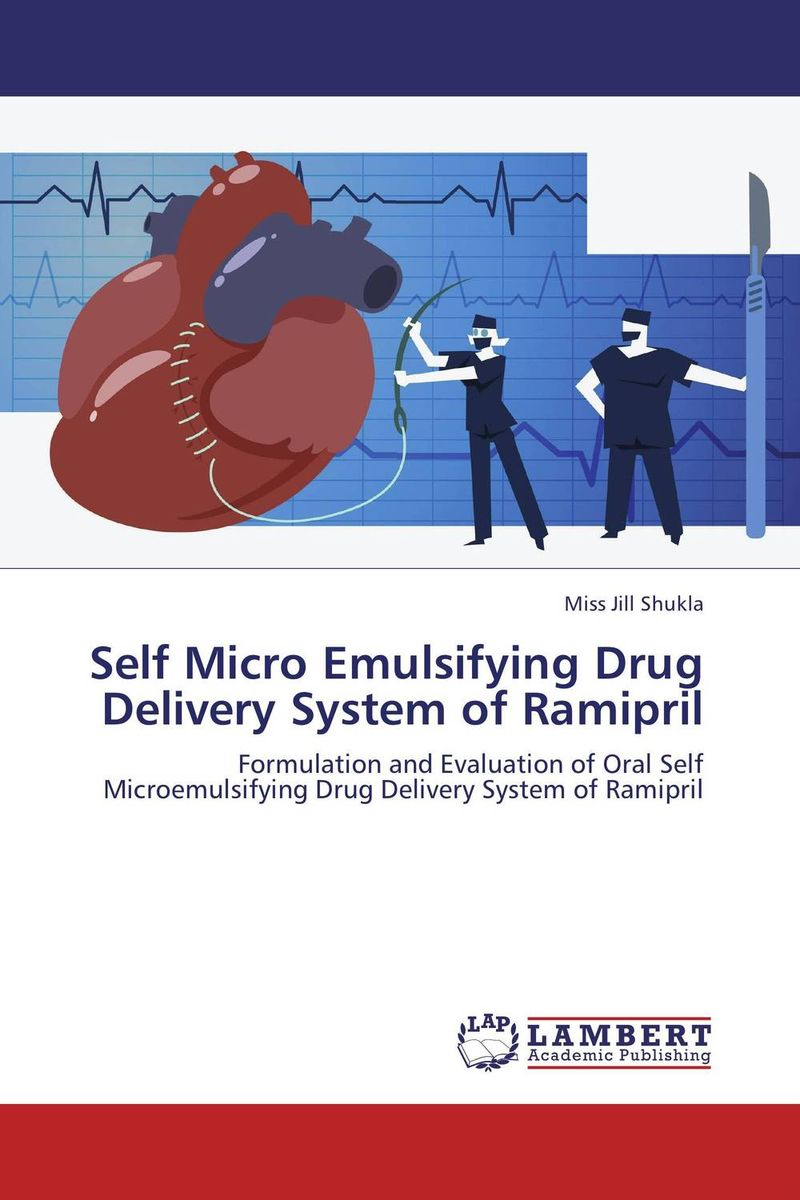 Self Micro Emulsifying Drug Delivery System of Ramipril atamjit singh pal paramjit kaur khinda and amarjit singh gill local drug delivery from concept to clinical applications