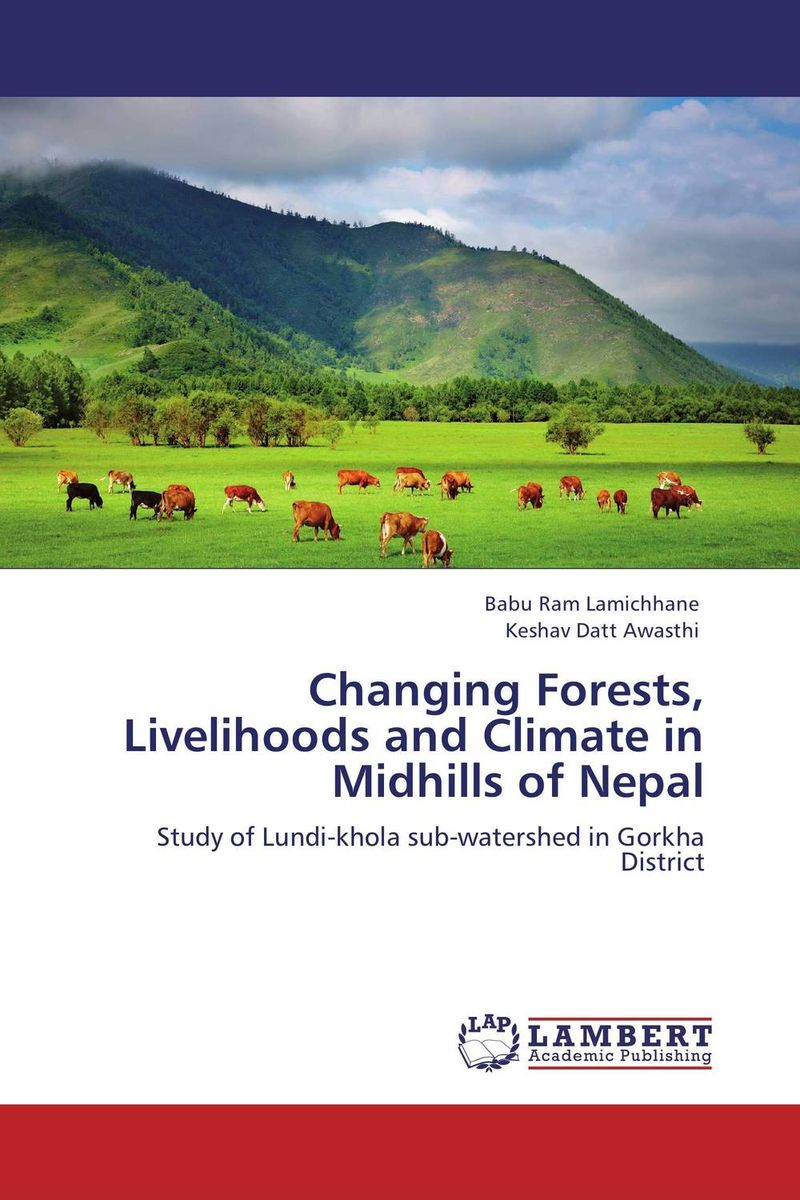 Changing Forests, Livelihoods and Climate in Midhills of Nepal belousov a security features of banknotes and other documents methods of authentication manual денежные билеты бланки ценных бумаг и документов