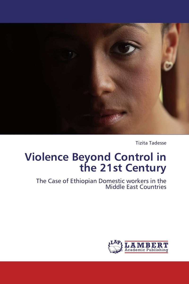 Violence Beyond Control in the 21st Century helina befekadu the nature and effect of emotional violence