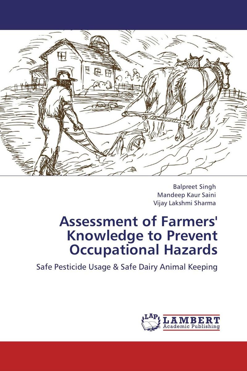Assessment of Farmers' Knowledge to Prevent Occupational Hazards ripudaman singh sandeep kaur and bhupinder singh bhalla assessing the knowledge and attitude regarding health hazards