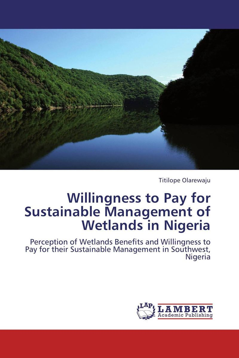 Willingness to Pay for Sustainable Management of Wetlands in Nigeria one piece wood neck this link just for pay different please don t pay