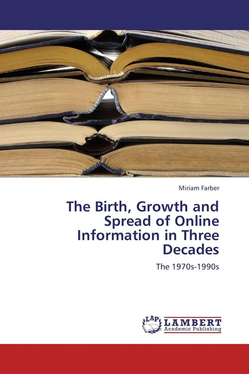 The Birth, Growth and Spread of Online Information in Three Decades arcade ndoricimpa inflation output growth and their uncertainties in south africa empirical evidence from an asymmetric multivariate garch m model