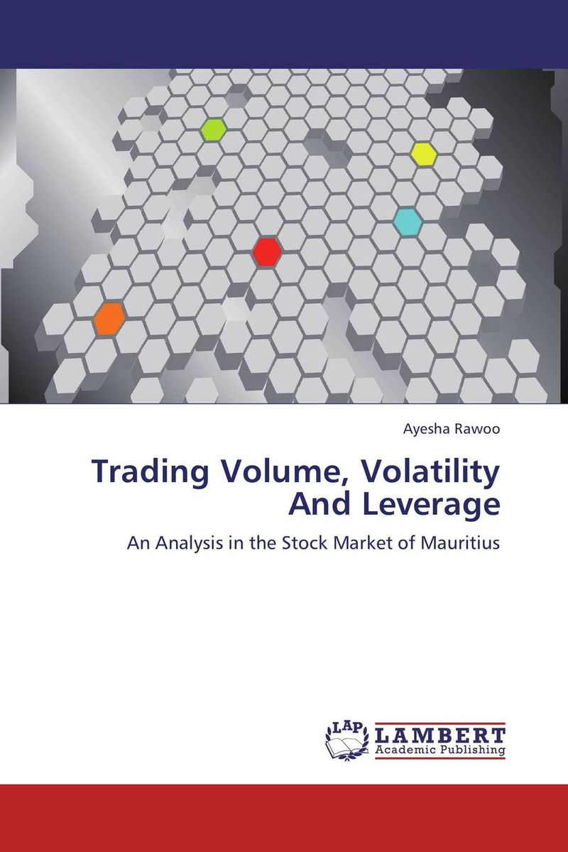 Trading Volume, Volatility And Leverage купить