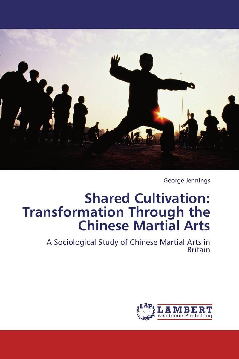 Shared Cultivation: Transformation Through the Chinese Martial Arts