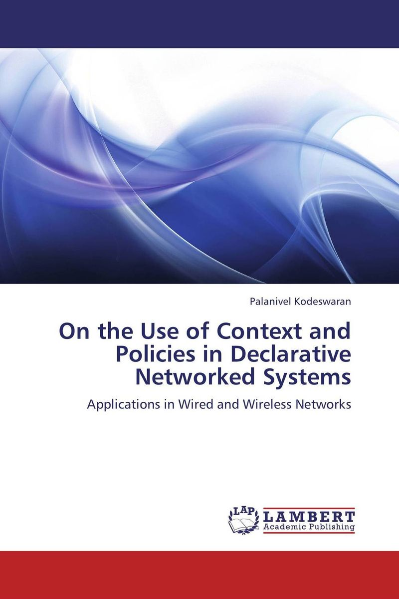 On the Use of Context and Policies in Declarative Networked Systems microsimulation modeling of ict policies at firm level