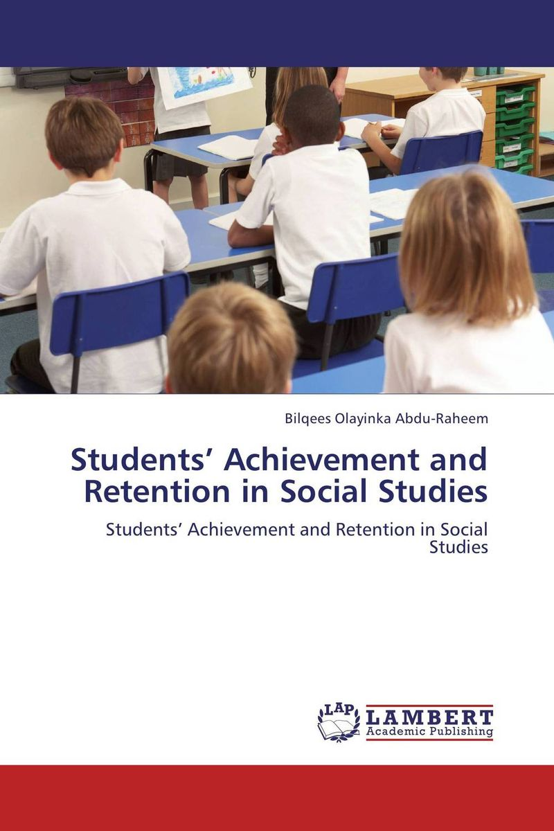 Students' Achievement and Retention in Social Studies promoting social change in the arab gulf