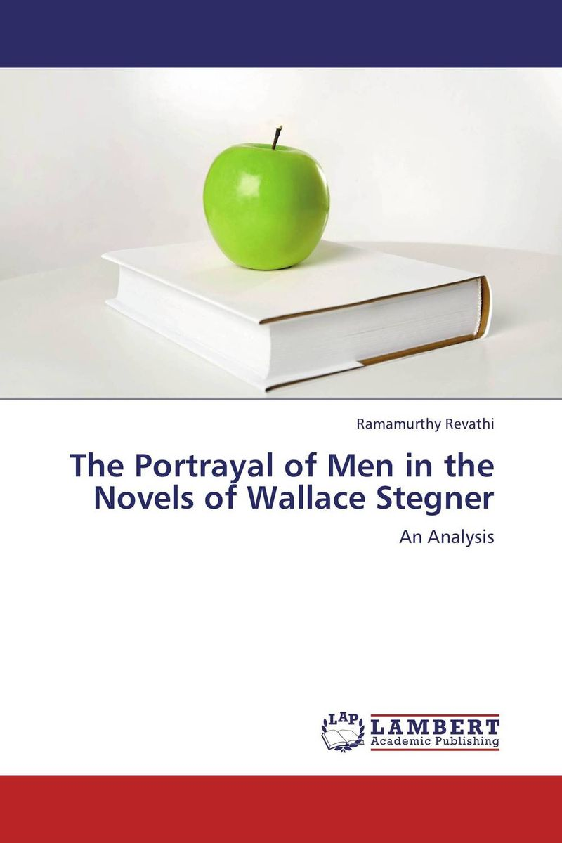 The Portrayal of Men in the Novels of Wallace Stegner the lonely polygamist – a novel