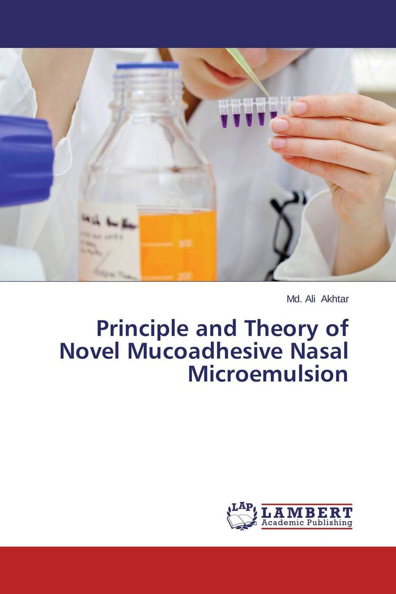 Principle and Theory of Novel Mucoadhesive Nasal Microemulsion design and evaluation of microemulsion gel system of nadifloxacin
