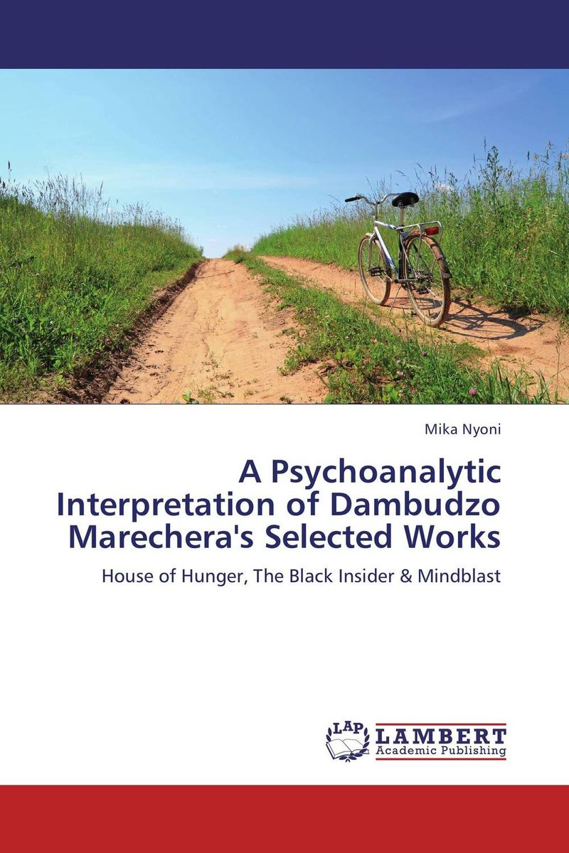 A Psychoanalytic Interpretation of Dambudzo Marechera's Selected Works the selected works of h g wells