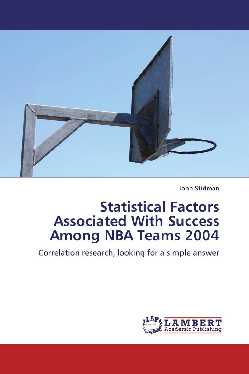 Statistical Factors Associated With Success Among NBA Teams 2004