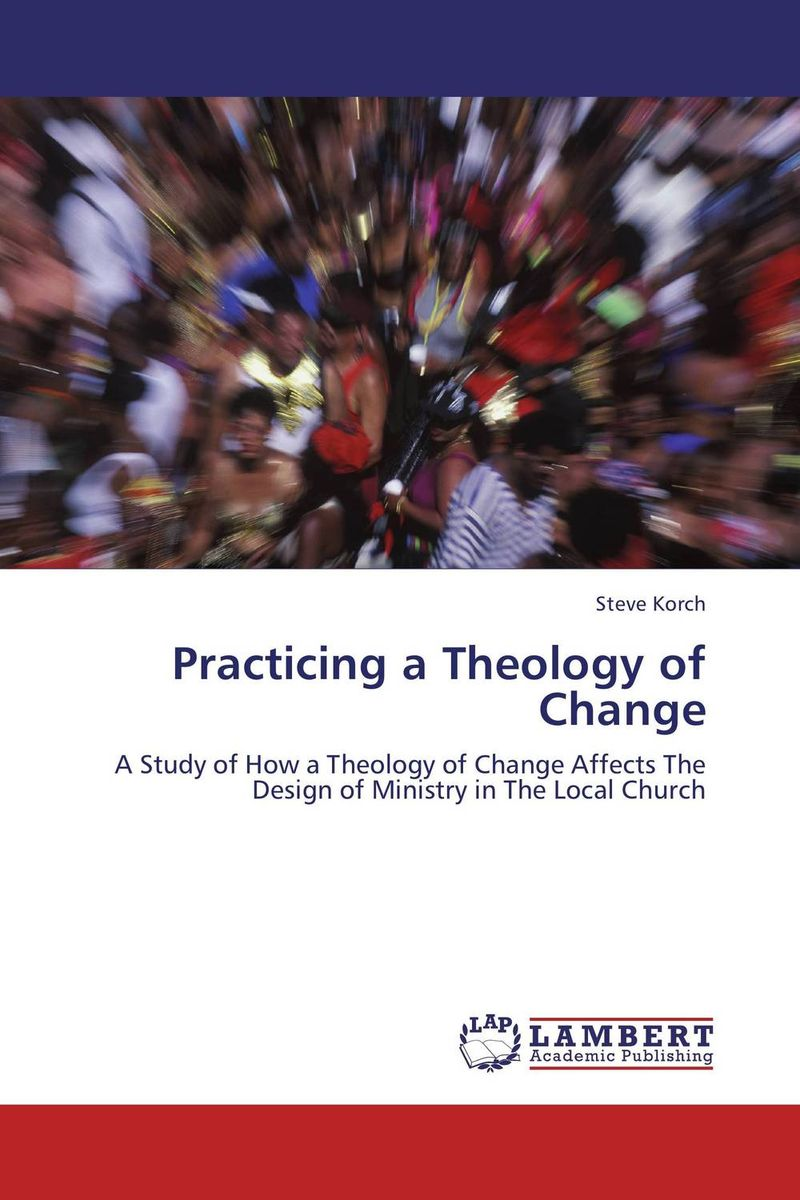 Practicing a Theology of Change themes in biblical theology