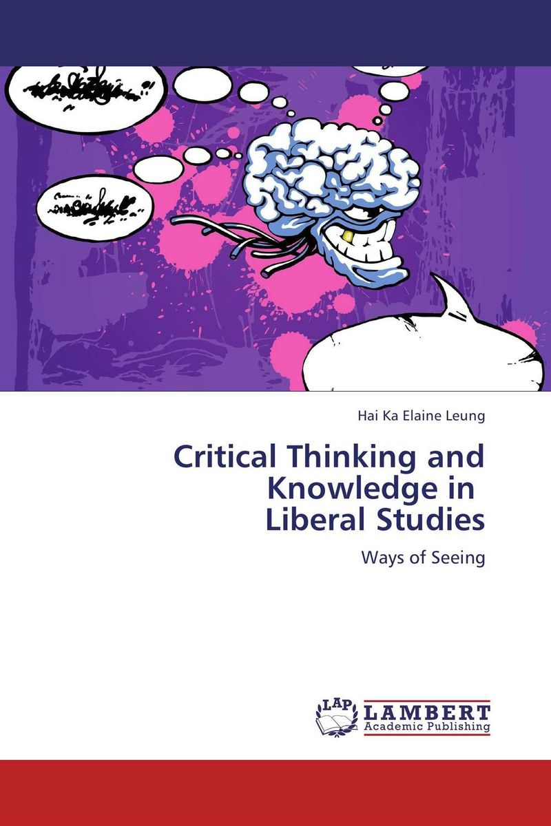 Critical Thinking and Knowledge in Liberal Studies