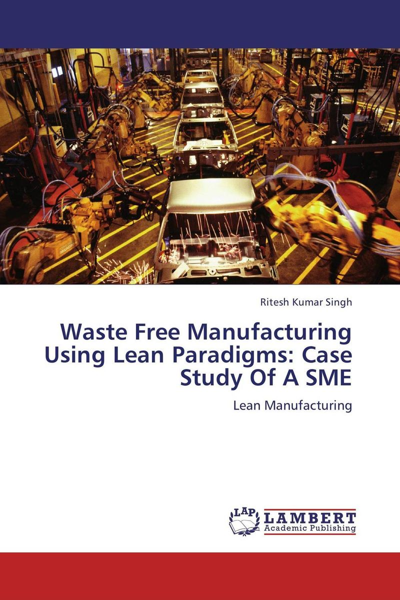 Waste Free Manufacturing Using Lean Paradigms: Case Study Of A SME dilip kumar dam break analysis using hec ras a case study