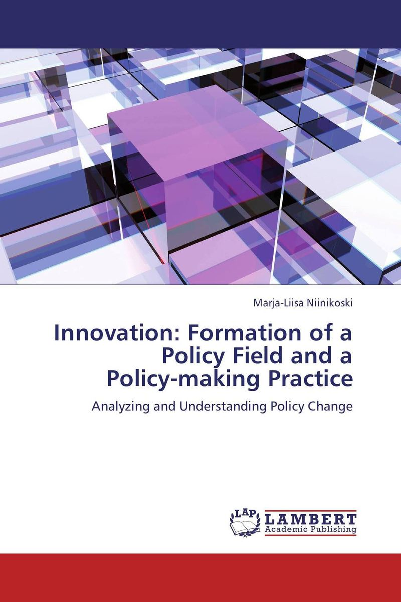 Innovation: Formation of a Policy Field and a Policy-making Practice sonex настенный светильник sonex iris 1230 a