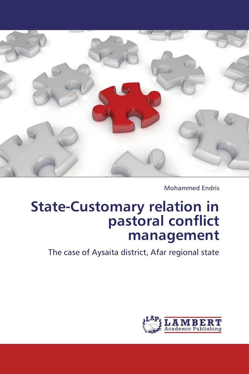 State-Customary relation in pastoral conflict management african indigenous institutions for conflict resolution