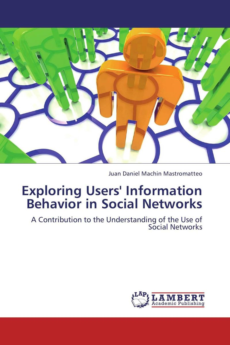 Exploring Users' Information Behavior in Social Networks present status of digital information resources and users perceptions