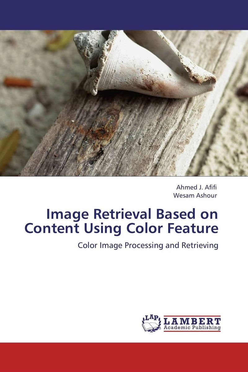 Image Retrieval Based on Content Using Color Feature color image watermarking using matlab