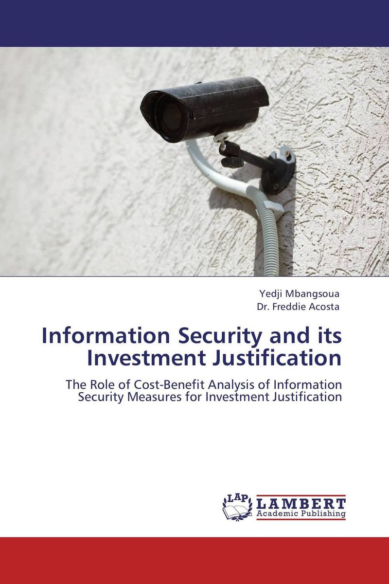 Information Security and its Investment Justification