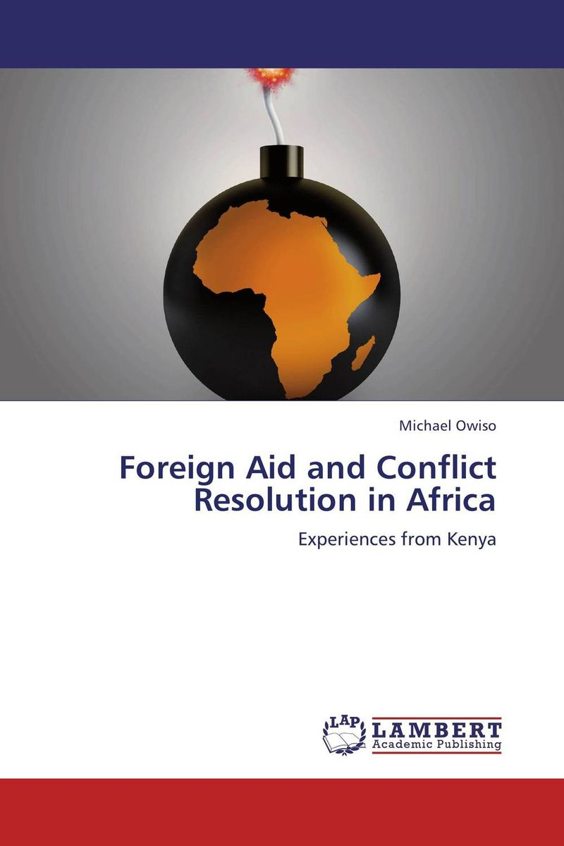Foreign Aid and Conflict Resolution in Africa trans border ethnic hegemony and political conflict in africa