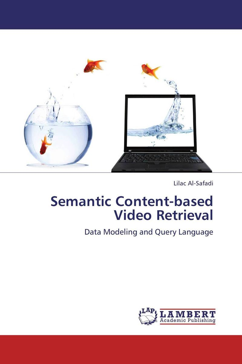 Semantic Content-based Video Retrieval fuzzy logic based information retrieval system