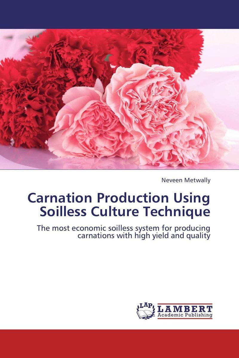 Carnation Production Using Soilless Culture Technique недорго, оригинальная цена