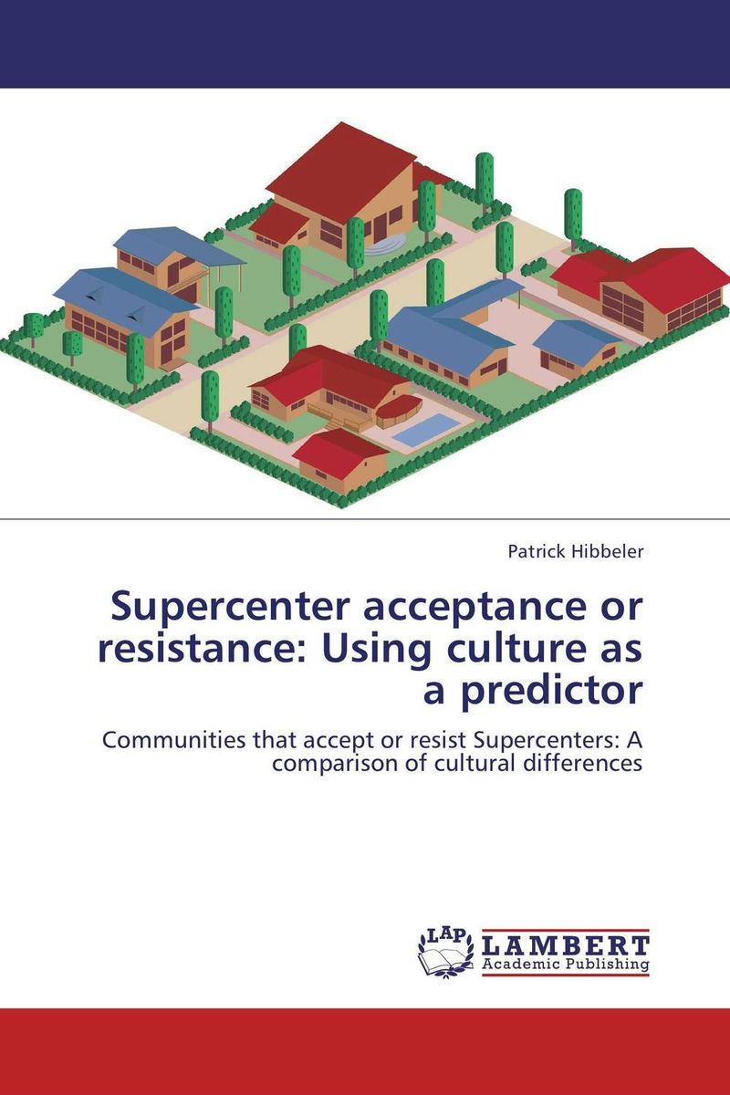 Supercenter acceptance or resistance: Using culture as a predictor there may be a castle