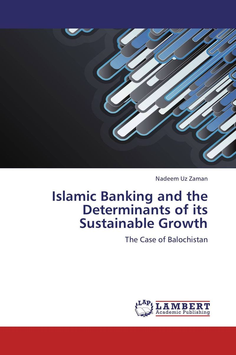 Islamic Banking and the Determinants of its Sustainable Growth textiles of the islamic world
