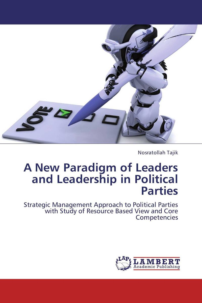 A New Paradigm of Leaders and Leadership in Political Parties thomas cleary the book of leadership and strategy
