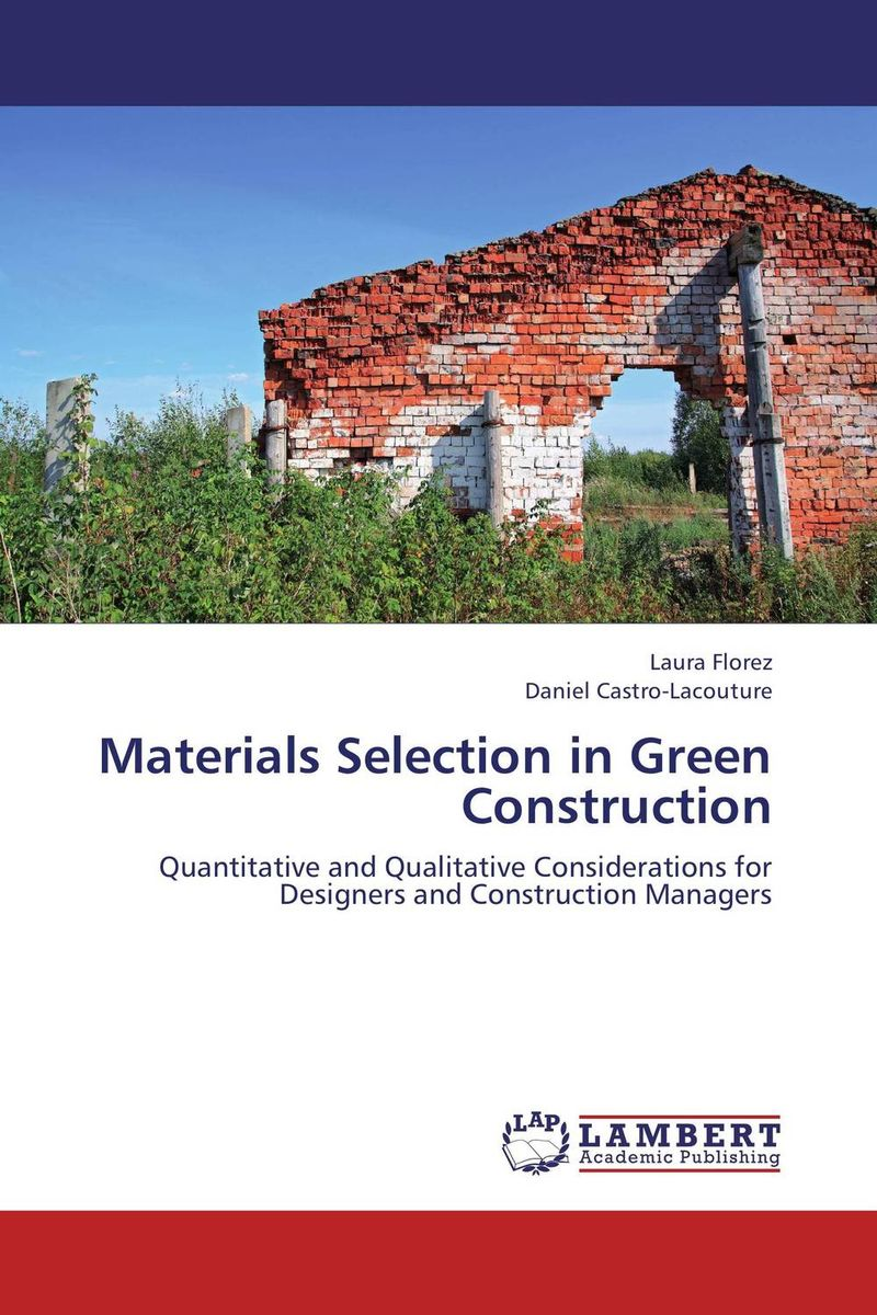 Materials Selection in Green Construction michelle cottrell guidebook to the leed certification process for leed for new construction leed for core and shell and leed for commercial interiors