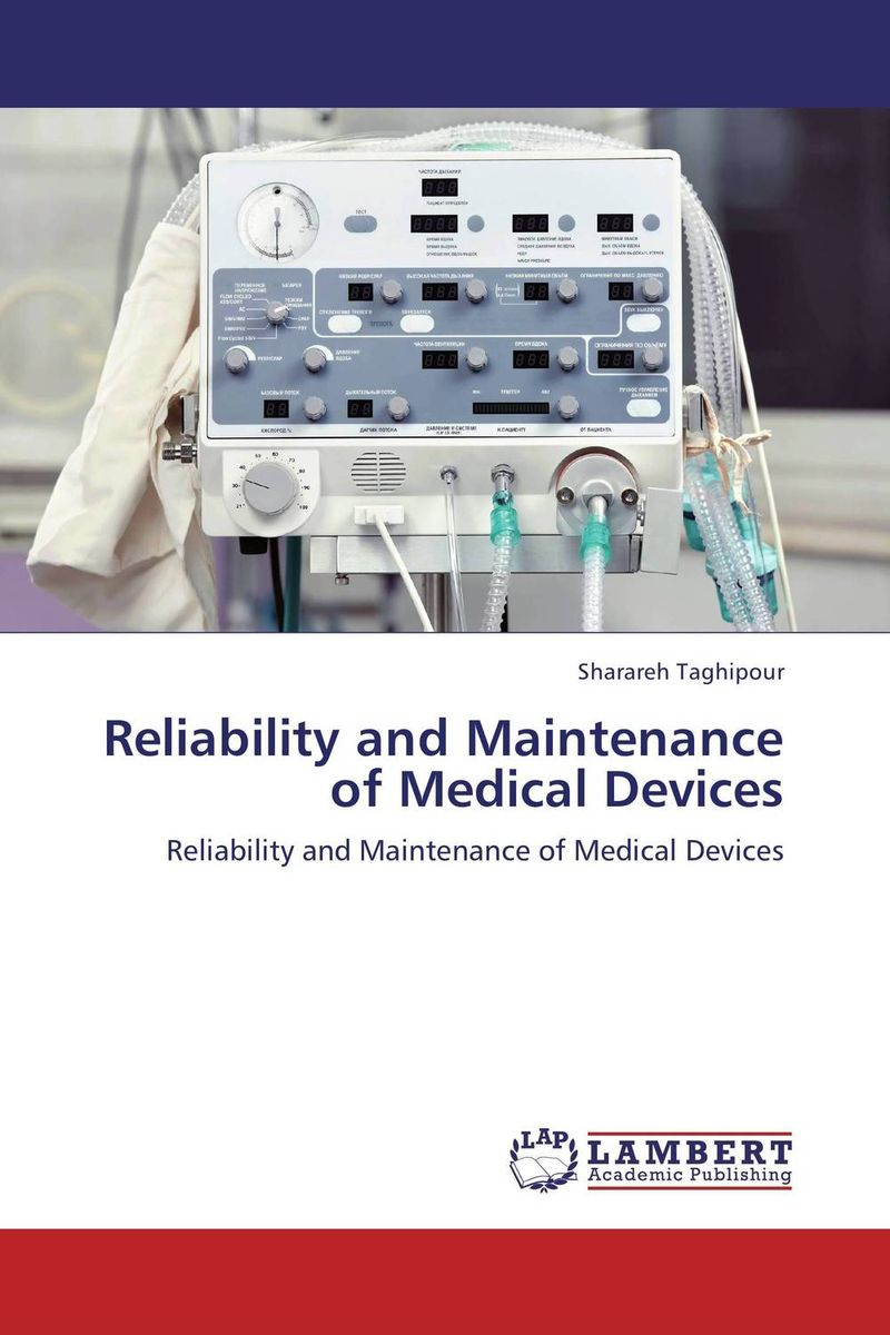 Reliability and Maintenance of Medical Devices asmaa chouairi mohamed el ghorba and abdelkader benali reliability and maintenance analysis of complex industrial systems