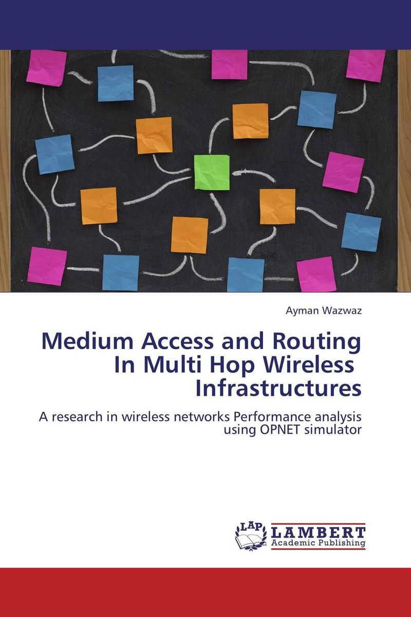 Medium Access and Routing In Multi Hop Wireless Infrastructures active path updation for layered routing apular in wmn
