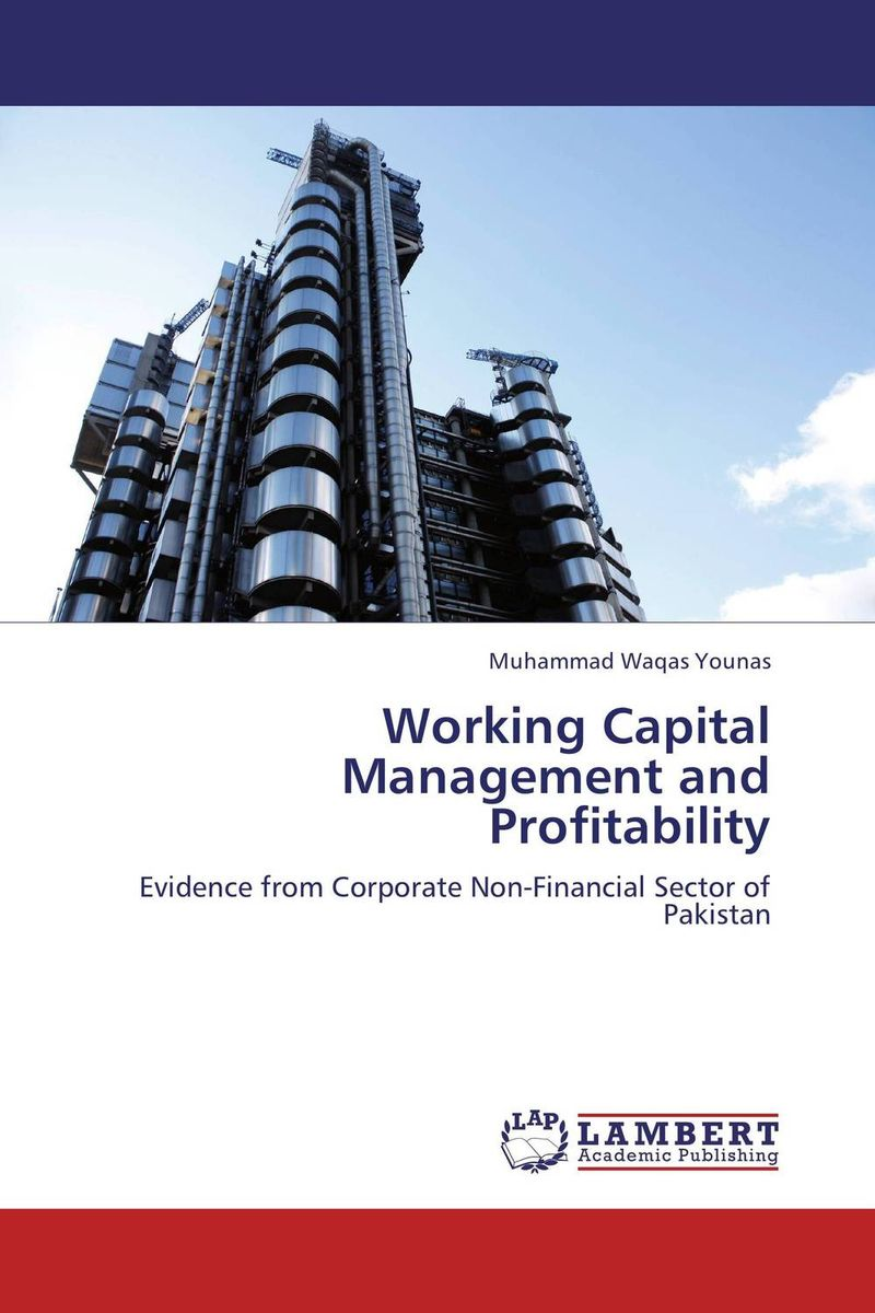 Working Capital Management and Profitability james sagner working capital management applications and case studies