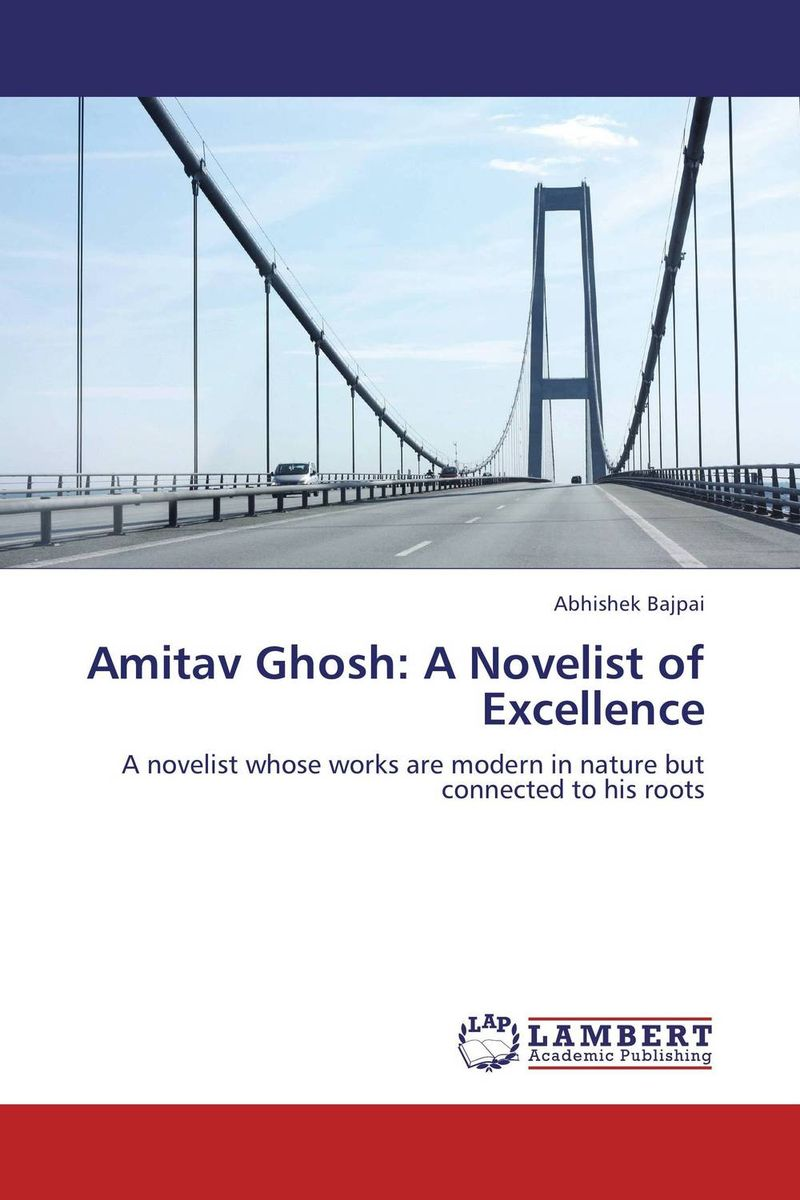 Amitav Ghosh: A Novelist of Excellence amalendu ghosh managing risks in commercial and retail banking