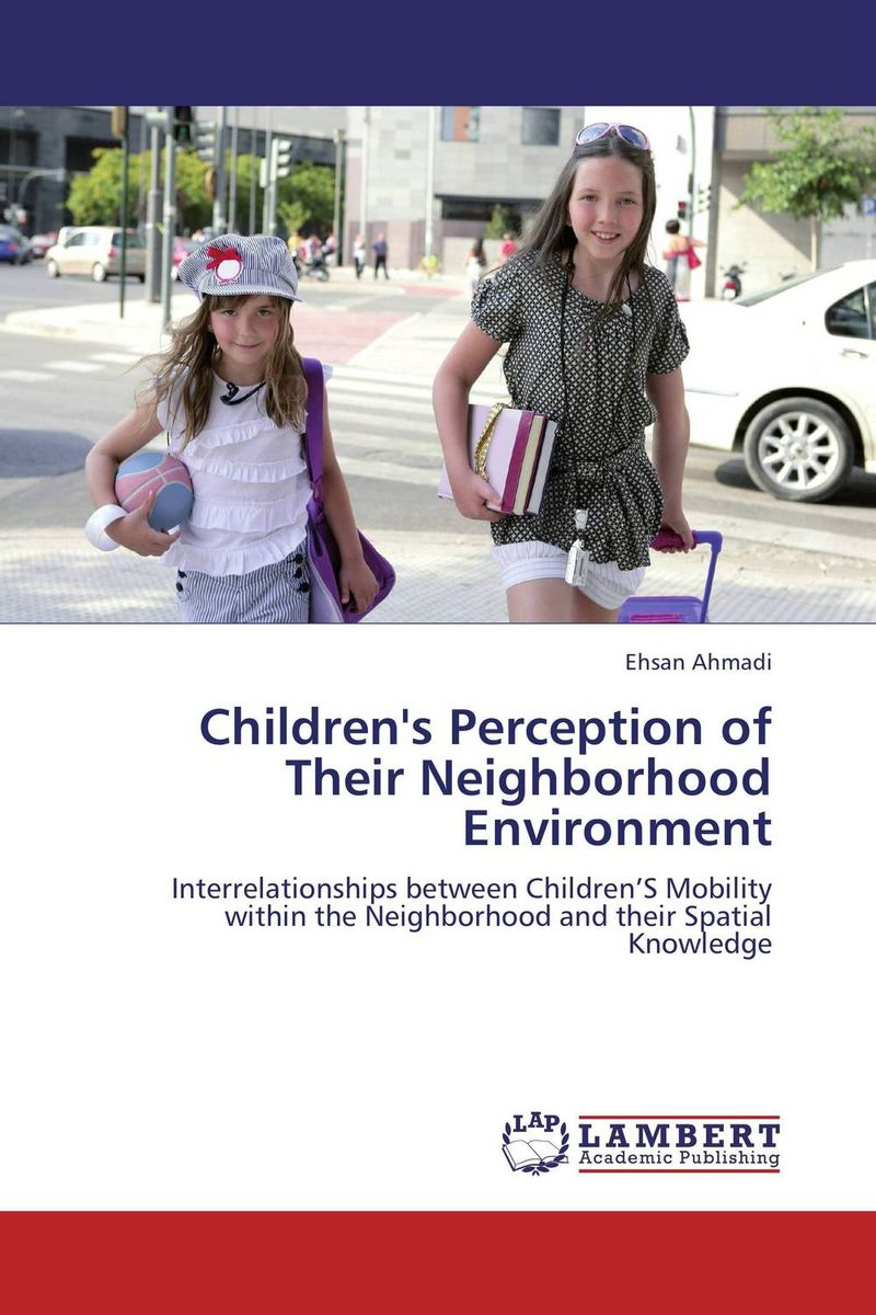 Children's Perception of Their Neighborhood Environment emerging issues on sustainable urban development