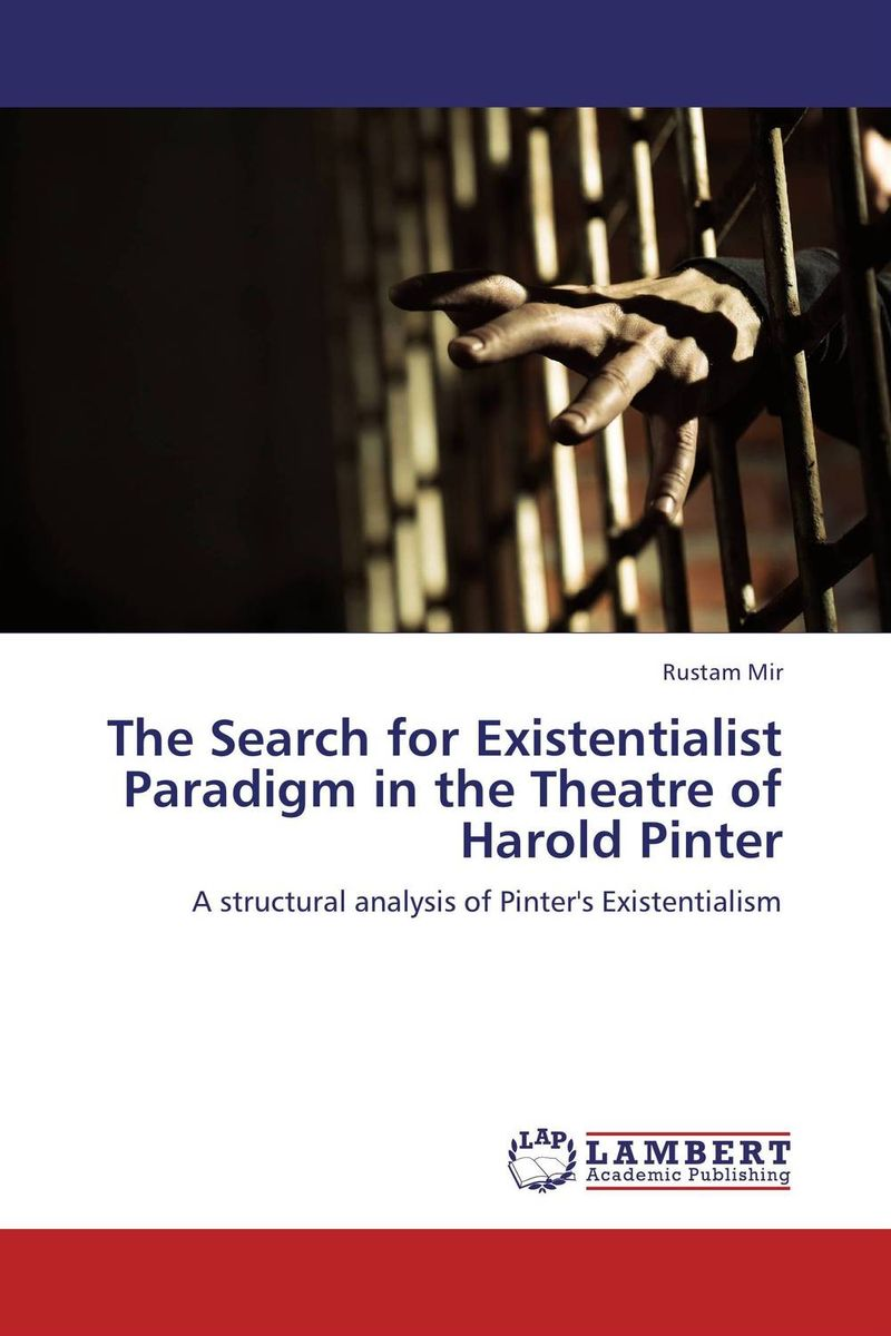 The Search for Existentialist Paradigm in the Theatre of Harold Pinter the poor in search of shelter