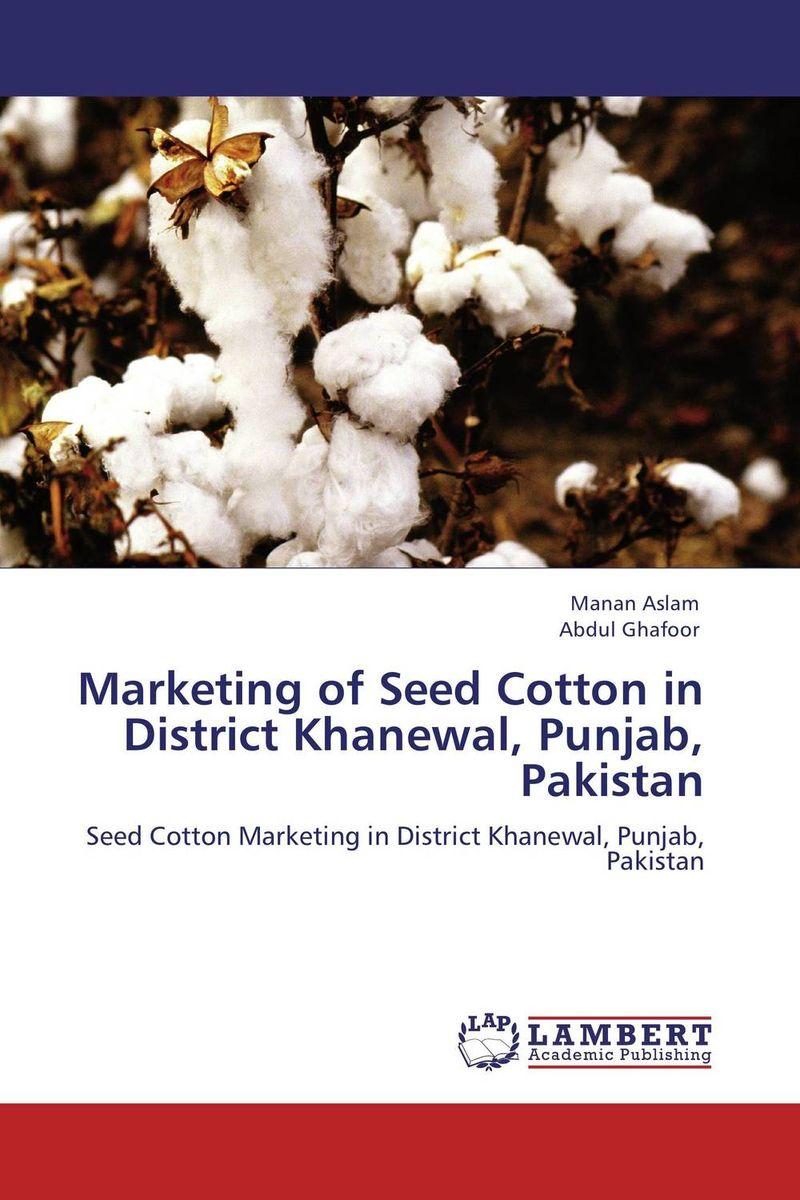 Marketing of Seed Cotton in District Khanewal, Punjab, Pakistan household s saving behavior in pakistan a case of multan district