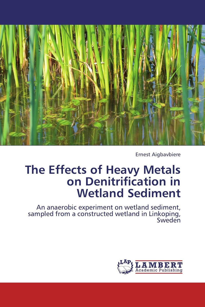 The Effects of Heavy Metals on Denitrification in Wetland Sediment marwan a ibrahim effect of heavy metals on haematological and testicular functions
