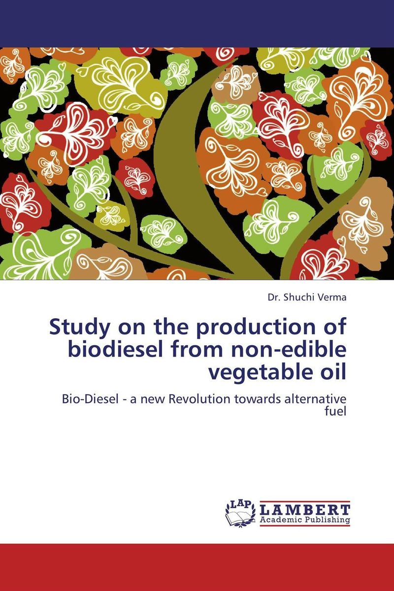Study on the production of biodiesel from non-edible vegetable oil