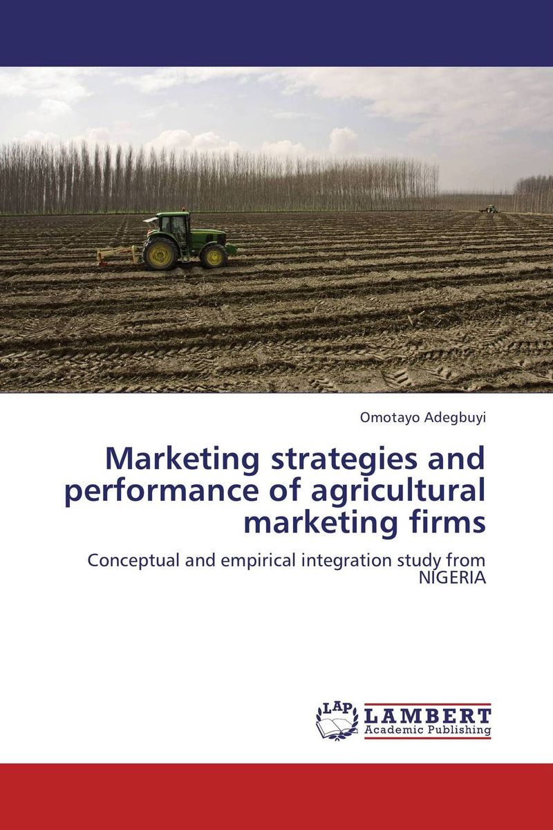 Marketing strategies and performance of agricultural marketing firms mark jeffery data driven marketing the 15 metrics everyone in marketing should know